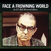 Various Artists: Face a Frowning World : an E.C. Ball Memorial Album [Digipak]