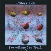 Amy Lowe: Everything You Touch