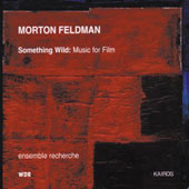 Morton Feldman: Something Wild (Music for Film)