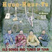 Huun-Huur-Tu: 60 Horses in My Herd: Old Songs and Tunes of Tuva
