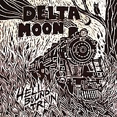 Delta Moon: Hell Bound Train [Digipak]