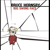 Bruce Hornsby: Big Swing Face