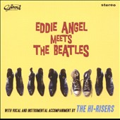 Eddie Angel: Eddie Angel Meets the Beatles