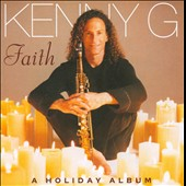 Kenny G: Faith: A Holiday Album