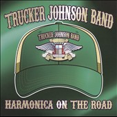 Trucker Johnson Band: Harmonica on the Road