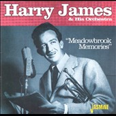 Harry James & His Orchestra: Meadowbrook Memories