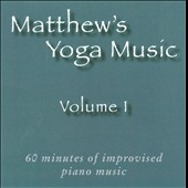 Matt Johnson (Piano 2): Matthew's Yoga Music, Vol. 1