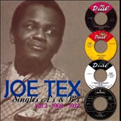 Joe Tex: Singles A's & B's, Vol. 3: 1969-1972 *