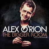 Alex O'Rion: The Bigger Room
