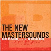 The New Mastersounds: Breaks from the Border [Digipak]