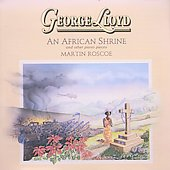 Lloyd: An African Shrine, etc / Martin Roscoe