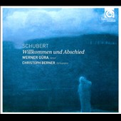 Schubert: Welcome and Farewell / Werner Gura, tenor; Christoph Berner, piano