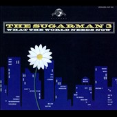 The Sugarman 3 (Funk): What the World Needs Now [Digipak] *