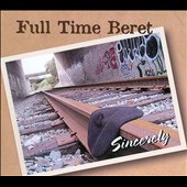 Full Time Beret: Sincerely [Digipak]
