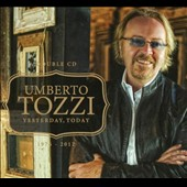 Umberto Tozzi: Yesterday, Today: 1976-2012