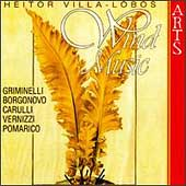 Villa-Lobos: Wind Music / Griminelli, Borgonovo, et al