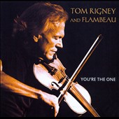 Flambeau/Tom Rigney: You're the One [Digipak]