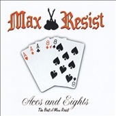 Max Resist: Aces & Eights: Best of Max Resist