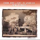 Various Artists: Dark & Light in Spanish New Mexico: Alabados Y Bailes