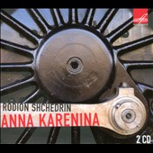 Rodion Shchedrin: Anna Karenina, complete ballet / USSR Bolshoi Theatre Orchestra, Yuri Simonov: conductor