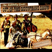Hillbilly Goats: Out Of The Mountains Show [Digipak] *