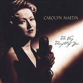 Carolyn Martin (Jazz): The Very Thought of You *