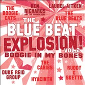 Various Artists: The Blue Beat Explosion, Vol. 2: Boogie In My Bones
