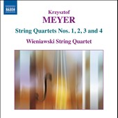 Krzysztof Meyer (b.1943): String Quartets Nos. 1, 2, 3 and 4 / Wieniawski String Quartet