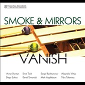 Vanish - Music for percussion ensemble by Toch, Applebaum, Takemitsu et al. / Smoke & Mirrors Percussion Ensemble