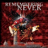 Remembering Never: This Hell is Home