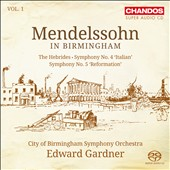 Mendelssohn in Birmingham, Vol. 1 - The Hebrides, Op. 26; Symphonies nos 4 'Italian' and 5 'Reformation' / Gardner