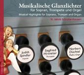 Musical Highlights for soprano, trumpet and organ / Judith Spindler, soprano; Siegfried Hirtreiter, trumpet; Norbert Duchtel, organ