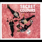 Secret Colours: Positive Distractions [Digipak]