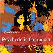 Various Artists: The  Rough Guide to Psychedelic Cambodia [Digipak]