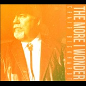 Craig Bickhardt: The  More I Wonder [Digipak]