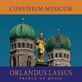 Orlandus Lassus: Prince of Music