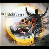 Classics Reconducted - A journey through the elevation of classical music, electronic remixes