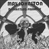 Max Johnston: Dismantling Paradise [Digipak]
