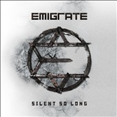 Emigrate: Silent So Long [12/9]
