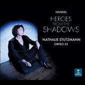 Handel: Heroes from the Shadows / Nathalie Stutzmann, contralto; Phillipe Jaroussky, countertenor; Orfeo 55