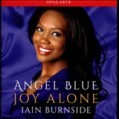 Joy Alone - Songs by Gershwin, Heggie, Liszt, Rachmaninov, R. Strauss et al. / Angel Blue, soprano; Iain Burnside, piano