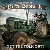 Uncle Bard & the Dirty Bastards: Get The Folk Out!