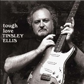 Tinsley Ellis: Tough Love [Digipak]