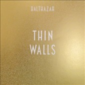 Balthazar (Belgium): Thin Walls *