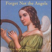 Kim Robertson: Forget Not the Angels [Slipcase]