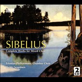 Sibelius: Complete Works for Mixed Choir / Estonian Philharmonic Chamber Choir, Seppanen