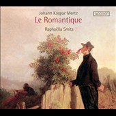 Johann Kaspar Mertz: Le Romantique - Works for guitar / Raphaella Smits, guitar