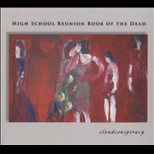 Cloud Conspiracy: High School Reunion Book of the Dead [Digipak]