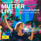 The Club Album: Live from Yellow Lounge - extracts from works by Vivaldi, Debussy, Gershwin, J.S. Bach, Tchaikovsky, Debussy, Copland et al. / Anne-Sophie Mutter, violin; Lambert Orkis, piano; Mahan Esfahani