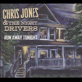 Chris Jones & The Night Drivers (Guitar): Run Away Tonight [Slipcase]